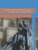 Decline and Fall of the Roman Empire Vol. 1: Large Print