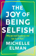 The Joy of Being Selfish Pdf/ePub eBook