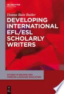 Developing International EFL ESL Scholarly Writers