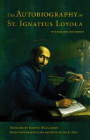 The Autobiography of St. Ignatius Loyola, with Related Documents