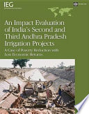 An Impact Evaluation of India s Second and Third Andhra Pradesh Irrigation Projects