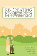 Re creating Neighborhoods for Successful Aging