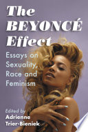 """The Beyonce Effect: Essays on Sexuality, Race and Feminism"" by Adrienne Trier-Bieniek"