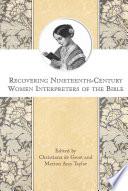 Recovering Nineteenth Century Women Interpreters of the Bible
