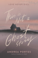 This Is Not a Ghost Story [Pdf/ePub] eBook