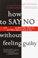 How to Say No Without Feeling Guilty