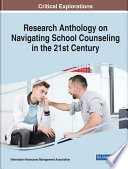 Research Anthology on Navigating School Counseling in the 21st Century Book