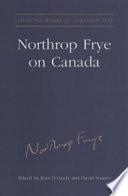 Northrop Frye on Canada Book