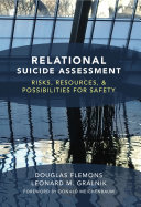 Relational Suicide Assessment: Risks, Resources, and Possibilities for Safety Book
