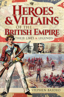 Heroes and Villains of the British Empire Book
