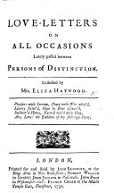 Love-Letters on all occasions, lately passed between Persons of Distinction, collected by Mrs. E. H.