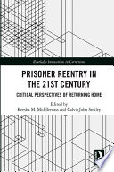 Prisoner Reentry In The 21st Century Book