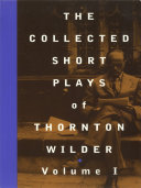 The Collected Short Plays of Thornton Wilder, Volume O