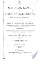 General Laws of the State of California  from 1850 to 1864  Inclusive