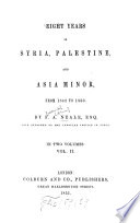 Eight years in Syria  Palestine and Asia Minor  from 1842 to 1850