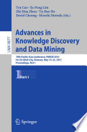 Advances in Knowledge Discovery and Data Mining  : 19th Pacific-Asia Conference, PAKDD 2015, Ho Chi Minh City, Vietnam, May 19-22, 2015, Proceedings , Part 1