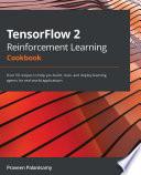 TensorFlow 2 Reinforcement Learning Cookbook