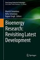 Bioenergy Research: Revisiting Latest Development
