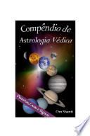 Compêndio de Astrologia Védica  : Planetas, Casas e Signos