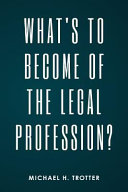 What S To Become Of The Legal Profession