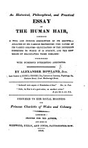 An Historical, Philosophical, and Practical Essay on the Human Hair, etc