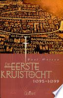 De Eerste Kruistocht 1095 1099