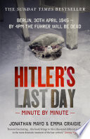 Hitler s Last Day  Minute by Minute Book
