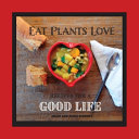 Eat Plants Love Book