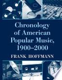 Chronology of American Popular Music  1900 2000 Book