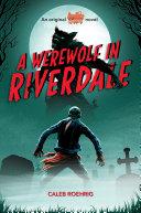 A Werewolf in Riverdale (Archie Horror, Book 1) Pdf/ePub eBook