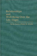 Relationships and Well being Over the Life Stages