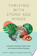 Thriving with Stone Age Minds