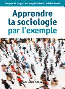 Apprendre la sociologie par l'exemple - 3e éd.