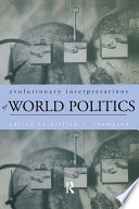 Evolutionary Interpretations of World Politics