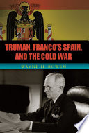 Truman  Franco s Spain  and the Cold War