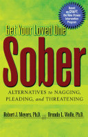 Get Your Loved One Sober: Alternatives to Nagging, Pleading, and ...