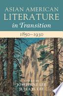 Asian American Literature In Transition 1850 1930 Volume 1
