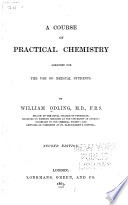 A Course of Practical Chemistry Arranged for the Use of Medical Students Book