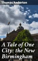 A Tale of One City: the New Birmingham [Pdf/ePub] eBook