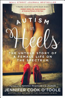 link to Autism in heels : the untold story of a female life on the spectrum in the TCC library catalog