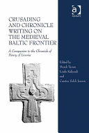 Crusading and Chronicle Writing on the Medieval Baltic Frontier