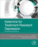 Ketamine For Treatment Resistant Depression Book PDF