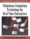 Handbook of Research on Ubiquitous Computing Technology for Real Time Enterprises ebook