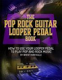 The Pop Rock Guitar Looper Pedal Book Pdf/ePub eBook