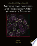 Nuclear Pore Complexes and Nucleocytoplasmic Transport - Methods