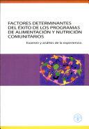 Factores Determinantes Del   xito de Los Programas de Alimentaci  n Y Nutrici  n Comunitarios