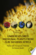 Underexplored Medicinal Plants from Sub Saharan Africa