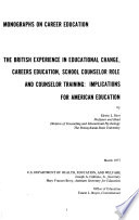 The British Experience in Educational Change  Careers Education  School Counselor Role  and Counselor Training