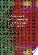 Computer Applications in the Mineral Industries Book