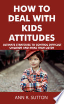 How to Deal with Kids Attitudes Book PDF